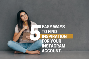 5 Easy Ways To Find Inspiration For Your Instagram Account