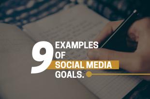 9 Examples Of Social Media Goals