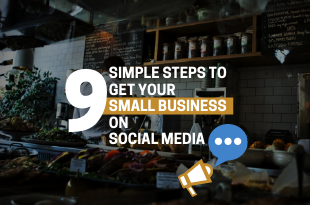 9 Simple Steps to get your Small Business on Social Media