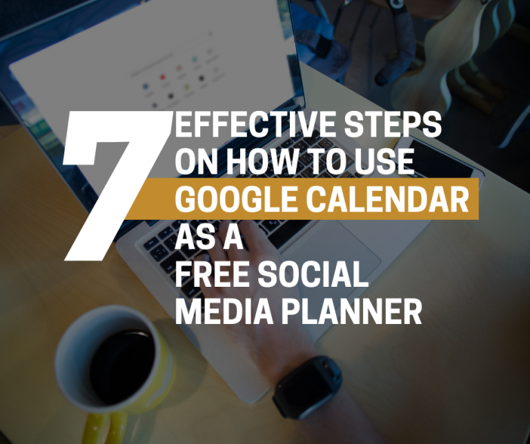 7 EFFECTIVE STEPS ON HOW TO USE GOOGLE CALENDER AS A FREE SOCIAL MEDIA PLANNER (2)