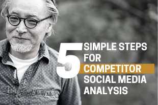 5 Simple Steps For Competitor Social Media Analysis