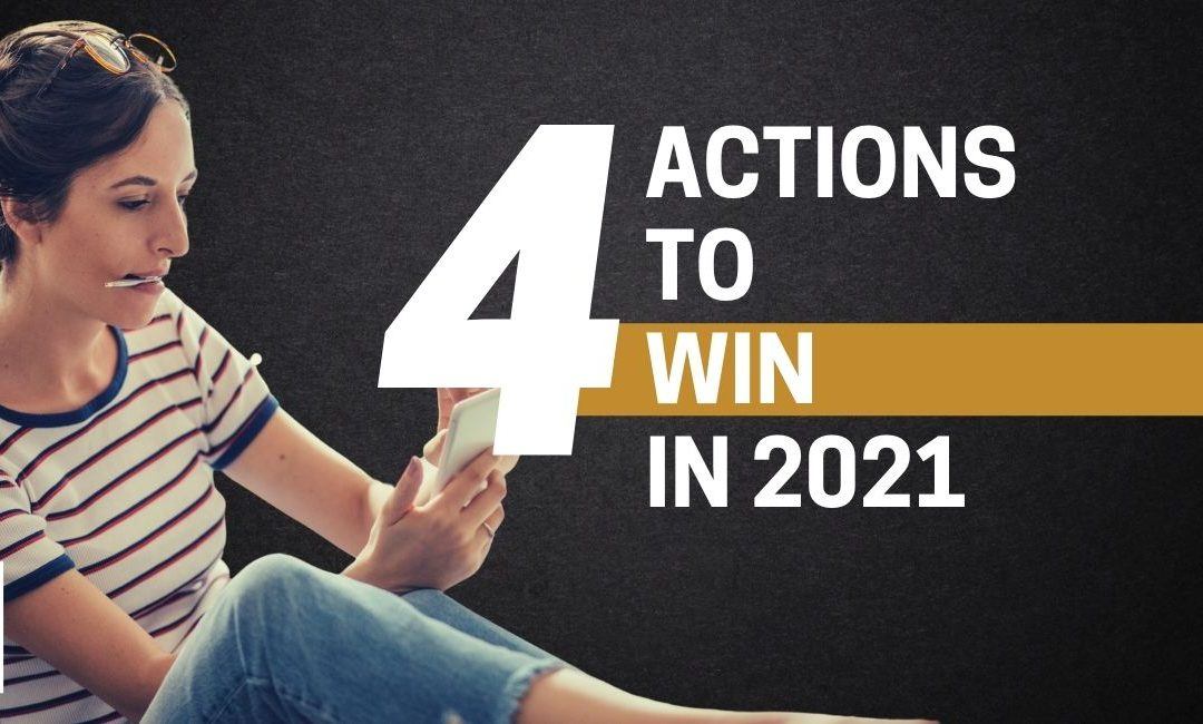4 Actions to Win in 2021